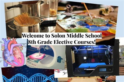 Welcome to Solon Middle School 8th Grade Elective Courses